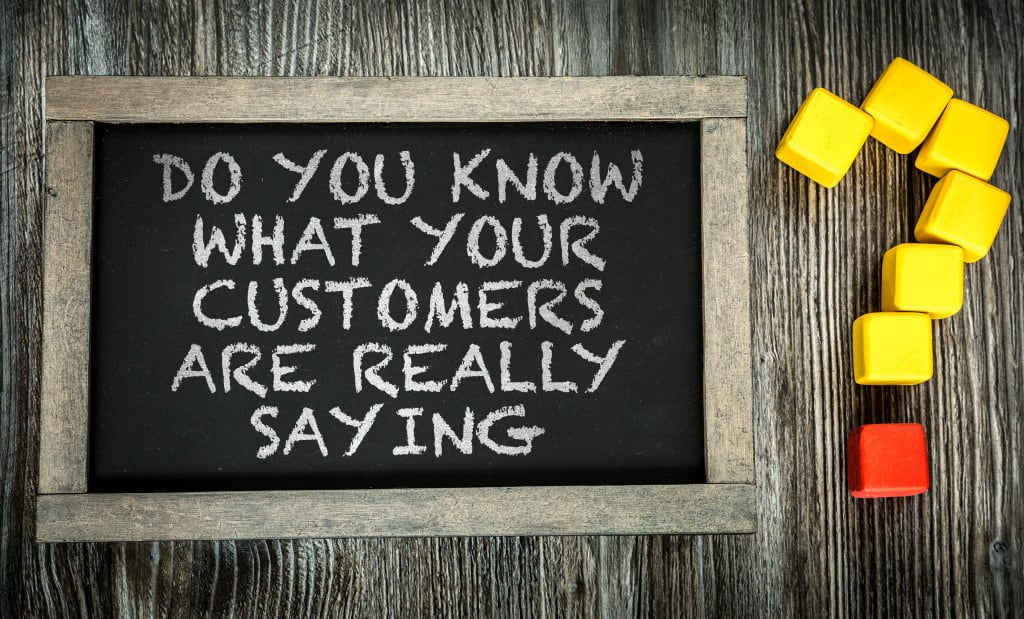 Do You Know What Your Customers Are Really Saying? sign